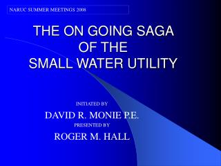THE ON GOING SAGA  OF THE  SMALL WATER UTILITY