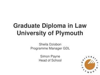 Graduate Diploma in Law University of Plymouth