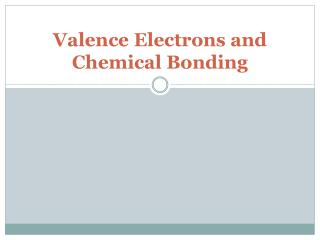 Valence Electrons and  Chemical Bonding