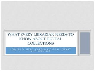 What every librarian needs to know about digital collections
