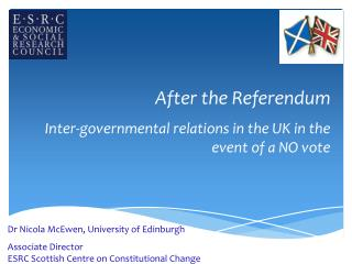 After the Referendum Inter-governmental relations in the UK in the event of a NO vote