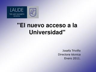 """""""El nuevo acceso a la Universidad"""""""