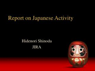 Report on Japanese Activity