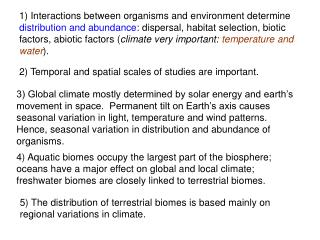 5) The distribution of terrestrial biomes is based mainly on regional variations in climate.