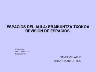 ESPACIOS DEL AULA: ERAIKUNTZA TXOKOA REVISIÓN DE ESPACIOS.