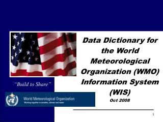 Data Dictionary for the World Meteorological Organization (WMO) Information System (WIS) Oct 2008