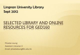 Selected Library and Online Resources for GED160