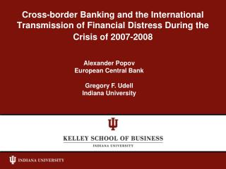 Alexander Popov European Central Bank Gregory F. Udell Indiana University