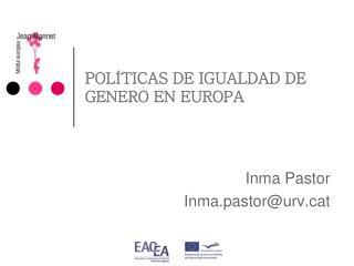 POL�TICAS DE IGUALDAD DE GENERO EN EUROPA