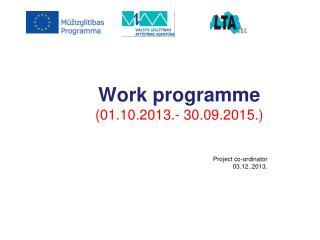 Work programme (01.10.2013.- 30.09.2015.)