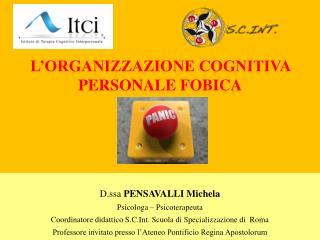 L'ORGANIZZAZIONE COGNITIVA PERSONALE FOBICA