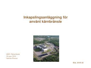 Inkapslingsanläggning för  använt kärnbränsle
