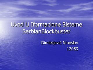Uvod U Iformacione Sisteme SerbianBlockbuster