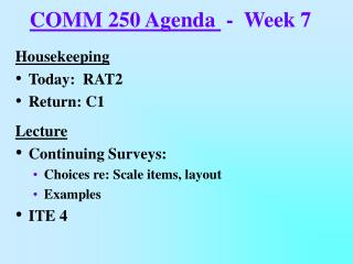 COMM 250 Agenda   -  Week 7