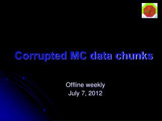 Corrupted MC data chunks