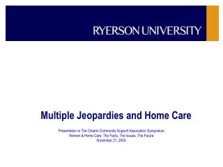 Multiple Jeopardies and Home Care