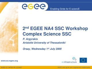 2 nd  EGEE NA4 SSC Workshop Complex Science SSC