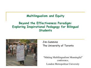 Jim Cummins The University of Toronto �Making Multilingualism Meaningful� conference,