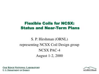 Flexible Coils for NCSX:   Status and Near-Term Plans