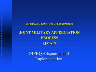 DEPLOYABLE JOINT FORCE HEADQUARTERS