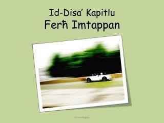 Id-Disa' Kapitlu Ferħ Imtappan