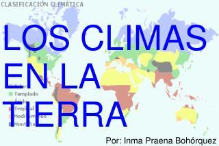 LOS CLIMAS      EN LA            TIERRA