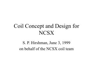 Coil Concept and Design for NCSX