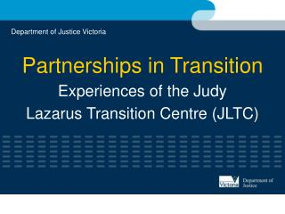 Partnerships in Transition Experiences of the Judy  Lazarus Transition Centre (JLTC)