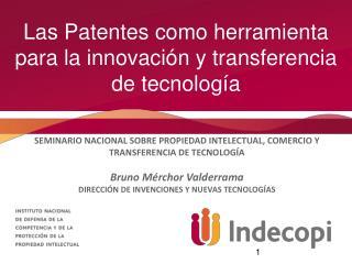 Las Patentes como herramienta para la innovación  y transferencia de tecnología