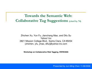 Towards the Semantic Web:  Collaborative Tag Suggestions  (cited by 74)