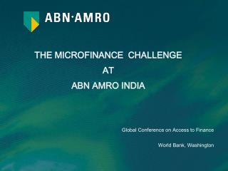 THE MICROFINANCE  CHALLENGE AT  ABN AMRO INDIA