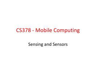 CS378 - Mobile Computing
