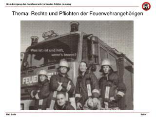 Thema: Rechte und Pflichten der Feuerwehrangeh rigen