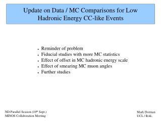 Update on Data / MC Comparisons for Low  Hadronic Energy CC-like Events