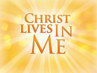 Christ Lives In Me