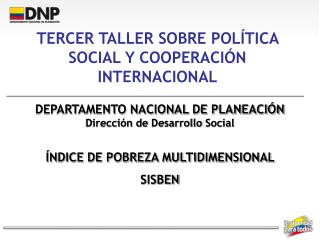 TERCER TALLER SOBRE POLÍTICA SOCIAL Y COOPERACIÓN INTERNACIONAL
