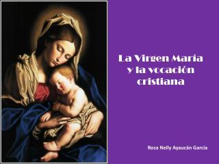 La Virgen María y la vocación cristiana