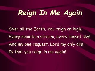 Reign In Me Again