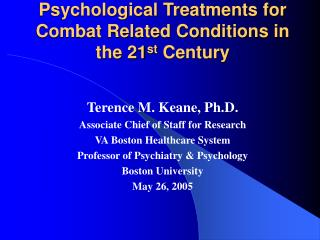 Psychological Treatments for Combat Related Conditions in the 21 st  Century