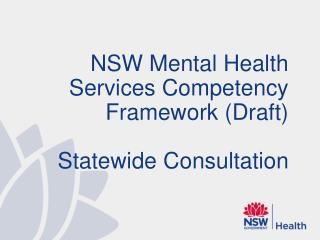 NSW Mental Health Services Competency Framework (Draft) Statewide Consultation