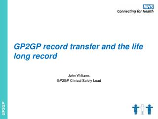 GP2GP record transfer and the life long record