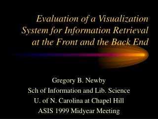 Evaluation of a Visualization System for Information Retrieval at the Front and the Back End