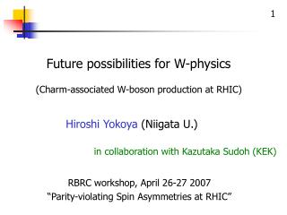 Future possibilities for W-physics
