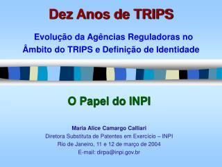 Dez Anos de TRIPS Evolução da Agências Reguladoras no Âmbito do TRIPS e Definição de Identidade