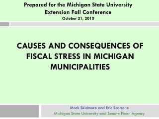 CAUSES AND CONSEQUENCES OF FISCAL STRESS IN MICHIGAN MUNICIPALITIES