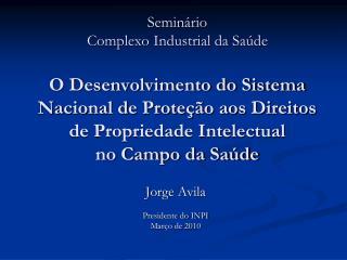 Jorge  Avila Presidente do INPI Março de 2010