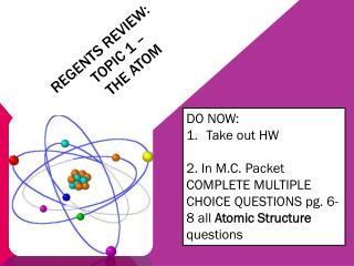 Regents review:  		topic 1 �			 the atom