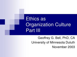 Ethics as Organization Culture Part III