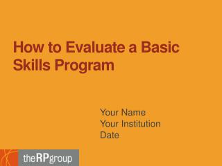 How to Evaluate a Basic Skills Program