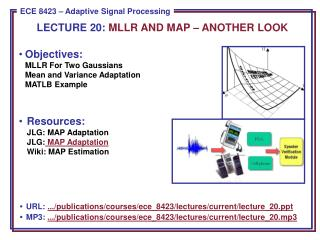 Objectives: MLLR  For Two Gaussians Mean and Variance Adaptation MATLB Example